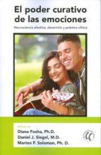 el poder curativo de las emociones: neurociencia afectiva, desarrollo y practica clinica-9788494408441