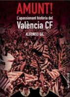 amunt! l apassionant historia del valencia cf alfonso gil 9788494473241