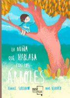 la niña que hablaba con los árboles ismael serrano 9788494618741