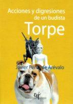 El libro de Acciones y digresiones de un budista torpe autor JAVIER PEREZ DE AREVALO EPUB!