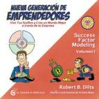nueva generacion de emprendedores: vive tus sueños y crea un mundo mejor a traves de tu empresa-robert dilts-9788494679841
