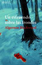 un estruendo sobre las frondas-algernon blackwood-9788494836541