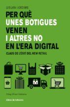 per que unes botigues venen i altres no en l era digital: claus de l exit del new retail-luis lara arias-jorge mas velasco-9788494904141