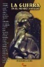 la guerra en el mundo antiguo (2ª ed.)-victor barreiro rubin-9788496170841