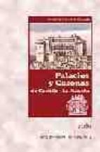 palacios y casonas de castilla la mancha antonio herrera casado 9788496236141