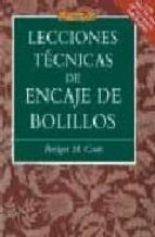 lecciones tecnicas de encaje de bolillos: con mas de 600 etallado s diagramas bridget m. cook 9788496365841