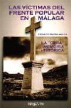 las victimas del frente popular en malaga. la otra memoria histor ica-elias de mateo aviles-9788496435841