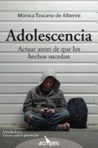 adolescencia. actuar antes de que los hechos sucedan monica toscano de alberini 9788496632141