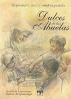 dulces de las abuelas (reposteria tradicional española) (5ª ed.) marina arespacochaga 9788496745841