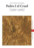 pedro i el cruel (1350 1369) luis vicente diaz martin 9788497042741