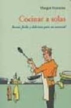 cocinar a solas: recetas faciles y delicosas para un comensal-margot fontaine-9788497164641