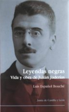 leyendas negras: vida y obra de julian juderias luis español bouche 9788497184441