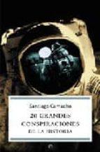 20 grandes conspiraciones de la historia santiago camacho 9788497343541
