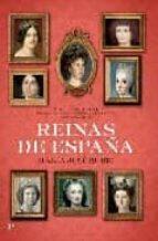 reinas de españa: siglos xviii-xxi: de maria luisa gabriela de sa boya a letizia ortiz-maria jose rubio-9788497348041