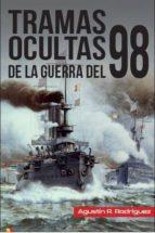 tramas ocultas de la guerra del 98-agustin ramon rodriguez gonzalez-9788497391641