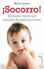 socorro! mi bebe viene sin manual de instrucciones blythe lipman 9788497546041