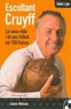 escoltant cruyff. la seva vida i el seu futbol en 150 frases-edwin winckels-9788497917841