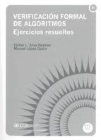 verificacion formal de algoritmos. ejercicios resueltos-esther l. silva ramirez-9788498282641