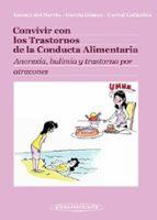 convivir con los trastornos de la conducta alimentaria: anorexia, bulimia y trastorno por atracones 9788498351941