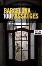 barcelona, 100 passatges-neus bergua joanpere-9788498506341