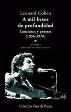 a mil besos de profundidad i: canciones y poemas (1956 1978) leonard cohen 9788498958041