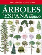 enciclopedia ilustrada de los arboles de españa y del mundo-9788499281841