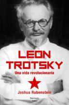 leon trotsky: una vida revolucionaria joshua rubenstein 9788499421841