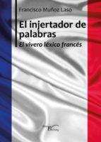 el injertador de palabras (ebook) francisco muñoz laso 9788499498041