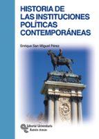 historia de las instituciones politicas contemporáneas enrique san miguel perez 9788499611341