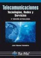 telecomunicaciones. tecnologías, redes y servicios. 2ª edición ac tualizada-jose manuel huidobro moya-9788499642741