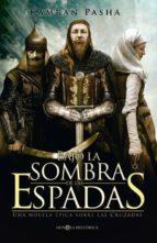 bajo la sombra de las espadas:una novela epica sobre las cruzadas kamran pasha 9788499702841