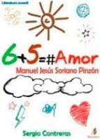 6 + 5 = amor manuel jesus soriano pinzon sergio contreras 9788499789941