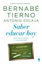 (pe) saber educar hoy: guia para padres y profesores-bernabe tierno-9788499980041