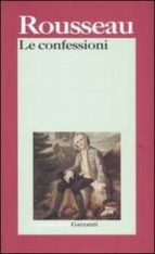 El libro de Le confessioni autor JEAN-JACQUES ROUSSEAU TXT!