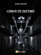 convicto destino (ebook) 9788892686441