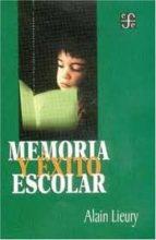memoria y exito escolar alain lieury 9789681664541