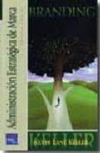 branding: administracion estrategica de marca (3ª edicion)-kevin lane keller-9789702612841
