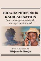El libro de Biographies de la radicalisation autor MIRJAM DE BRUIJN EPUB!