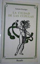 El libro de La ciudad de las cúpulas (la nostalgia en ubeda) autor ANTONIO ENRIQUE PDF!