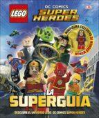 lego dc comics super héroes. la superguía 9780241303351