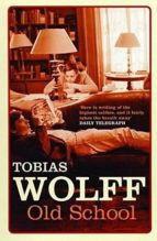 old school tobias wolff 9780747574651