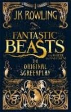 fantastic beasts and where to find them: screenpla-j.k. rowling-9780751574951
