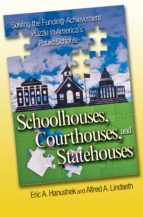 schoolhouses, courthouses, and statehouses (ebook) eric a. hanushek alfred a. lindseth 9781400830251