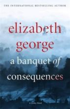 a banquet of consequences elizabeth george 9781444786651