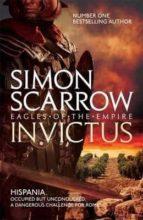 invictus (eagles of the empire 15) simon scarrow 9781472241351