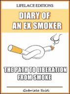 diary of an ex smoker   the path to liberation from smoke (ebook) 9781507149751