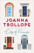 city of friends joanna trollope 9781509823451