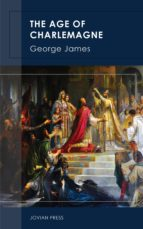 the age of charlemagne (ebook)-george james-9781537809151