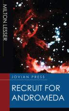recruit for andromeda (ebook)-milton lesser-9781537813851