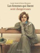 les femmes qui lisent sont dangereuses laure adler stefan bollmann 9782081363151
